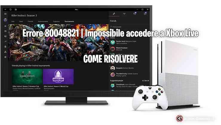 Errore 80048821 Impossibile accedere a Xbox Live