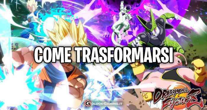 dragon ball fighterz come trasformarsi, dragon ball fighterz trasformazioni