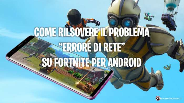 fortnite android errore di rete