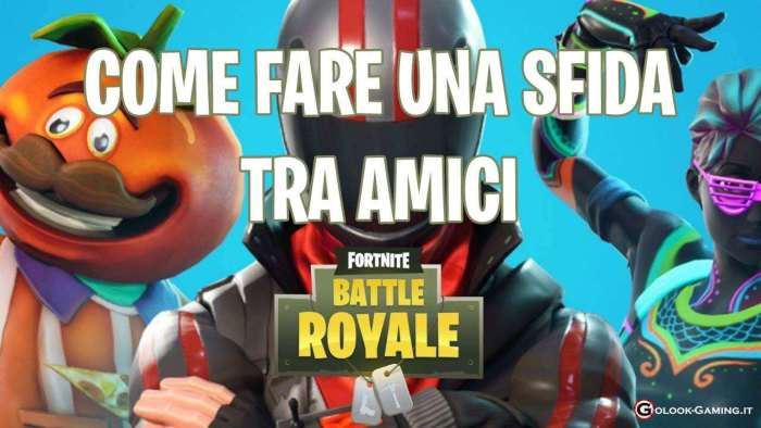 FORTNITE SFIDARE AMICI