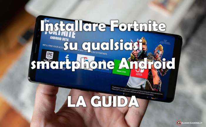 installare fortnite su qualsiasi android