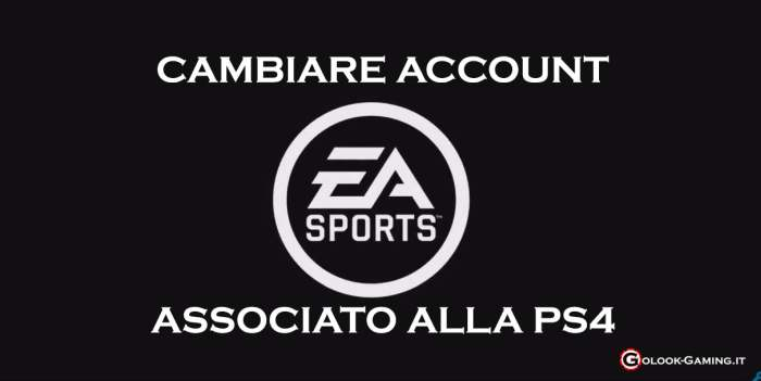 cambiare account ea ps4
