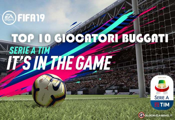 giocatori buggati serie a fifa 19 ultimate team
