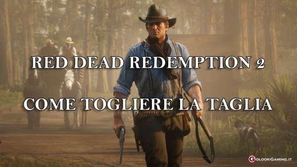 red dead redemption 2 come togliere la taglia