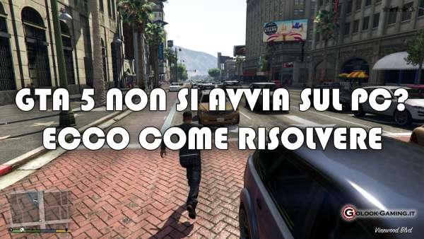 GTA 5 PC NON SI AVVIA