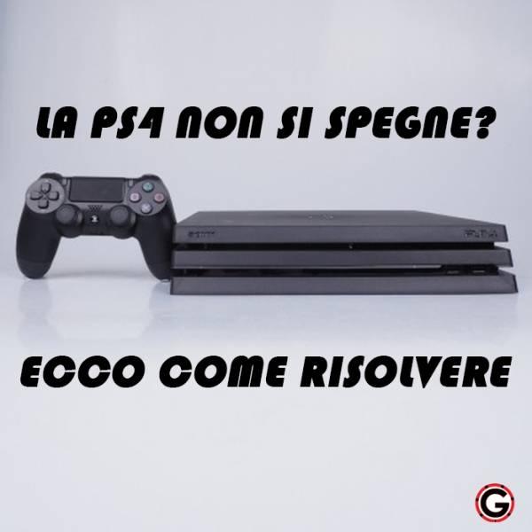 PS4 NON SI SPEGNE